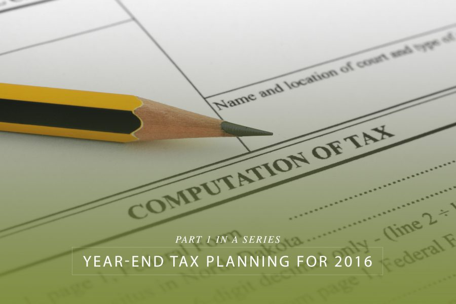 Year-end tax planning for 2016 – Part 1