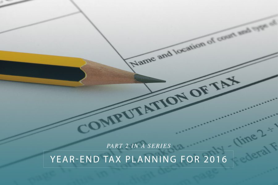 Year-end tax planning for 2016 – Part 2