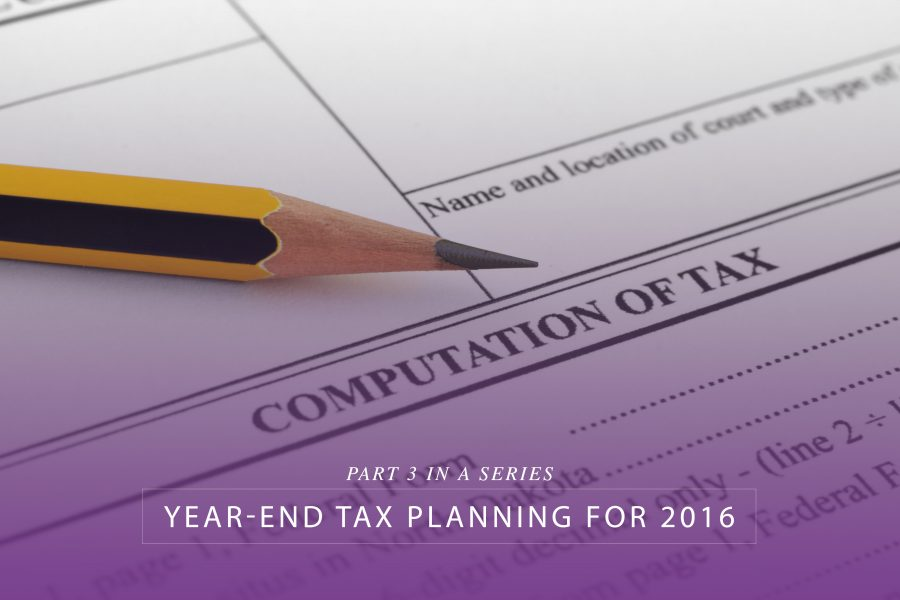 Year-end tax planning for 2016 – Part 3