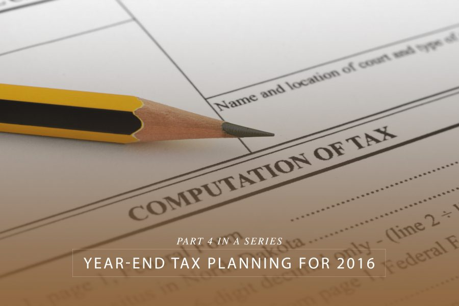 Year-end tax planning for 2016 – Part 4