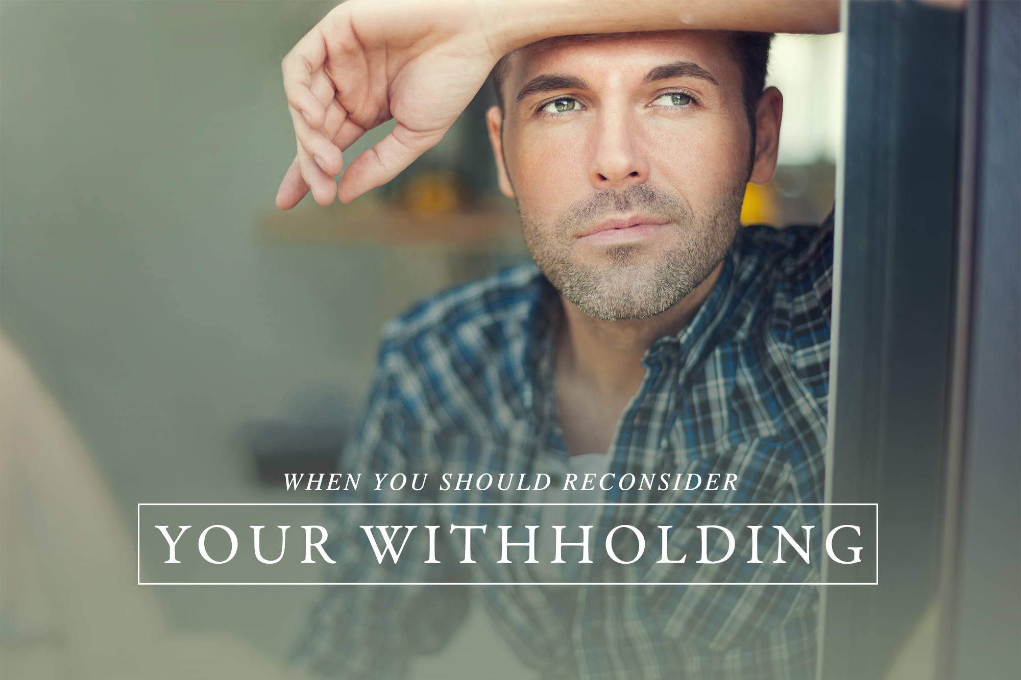 When You Should Reconsider Your Withholding