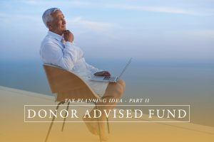 Donor Advised Fund – Part II