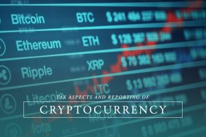 Tax Aspects and Reporting of Cryptocurrency