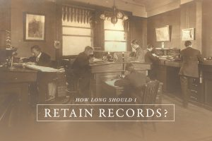 How Long Should I Retain Records?